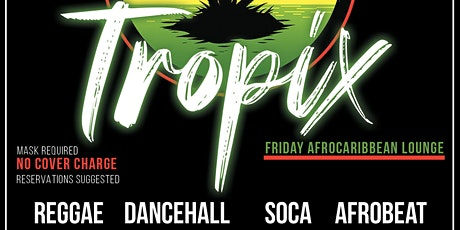 Tropix Fridays Reggae and Afrobeat lounge tickets
