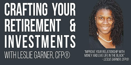 Crafting your retirement with Leslie Garner tickets