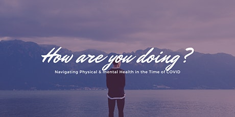Navigating Physical & Mental Health in the Time of COVID tickets