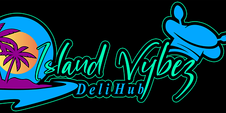 Island Vybez Deli Hub Grand Opening/After Party tickets