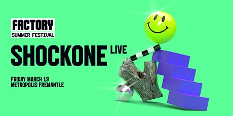 ShockOne (Live) [Perth] | Factory Summer Festival [Friday Show] tickets