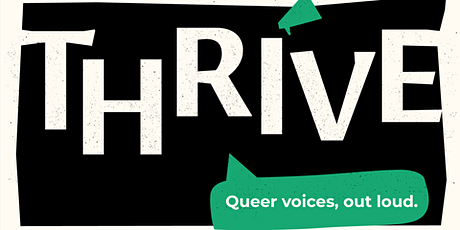 Thrive: Queer voices, out loud tickets