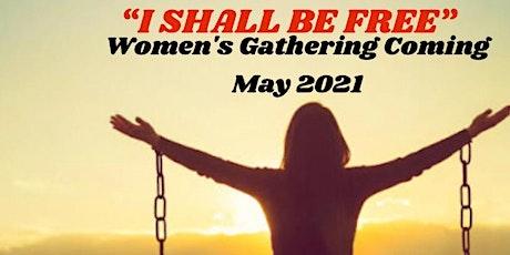 """I Shall Be Free"" Virtual Women's Gathering tickets"