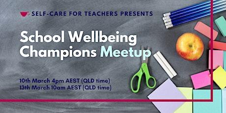 School Wellbeing Champions Virtual Meetup tickets