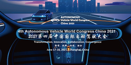 4th Autonomous Vehicle World Congress China 2021 tickets