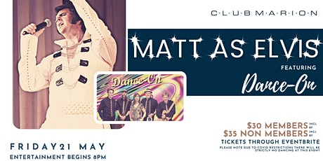 Matt as Elvis featuring Dance On - Live at Club Marion tickets