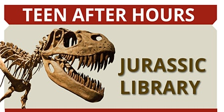 March Teen After Hours: Jurassic Library tickets