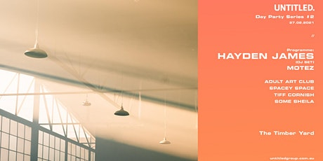 Untitled Day Party Series #2 Feat. Hayden James tickets