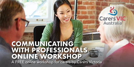 Carers Victoria Communicating with Professionals Online Workshop #7808 tickets