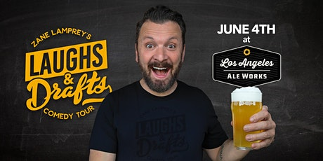 LA Aleworks - Zane Lamprey's  Laughs & Drafts  - Hawthorne, CA tickets