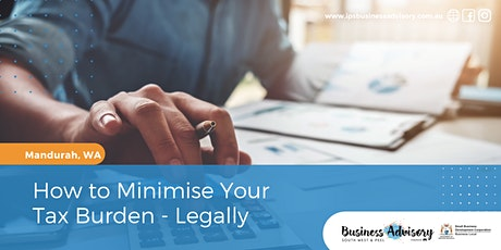 How to Minimise Your Tax Burden - Legally tickets