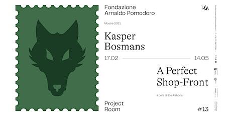 Project Room #13  |  Kasper Bosmans  |  A Perfect Shop-Front biglietti