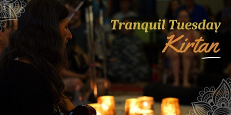 Tranquil Tuesday Kirtan tickets