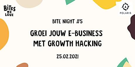 Bite Night #5 : Growth Hacking met Polaris Growth billets