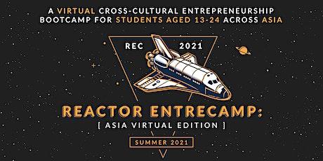 Reactor EntreCamp: Asia Virtual Edition (Level 3-4) tickets