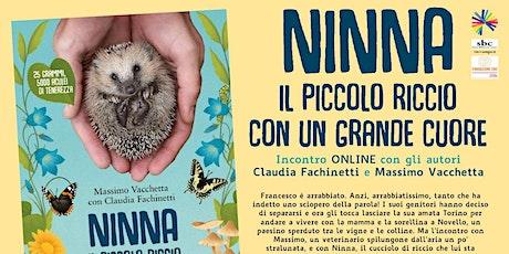 Ninna, il piccolo riccio con un grande cuore (7-10 anni) biglietti