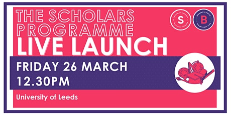 Scholars Programme Launch, 26 March 12.30pm, University of Leeds tickets