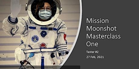 Mission Moonshot Masterclass Taster #2 tickets