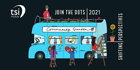 Join the Dots 2021: Shifting Perspectives billets
