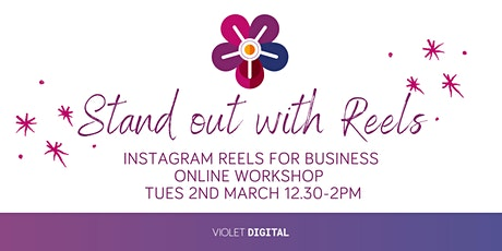 Making your Business stand out with Instagram Reels: Online Workshop tickets