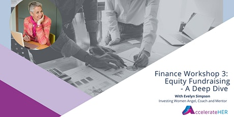 Finance Workshop 3: Equity fundraising - A Deep Dive tickets