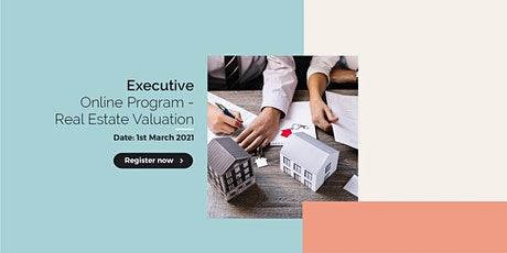Executive Online Program On Real Estate Valuation - 1st March 2021 tickets