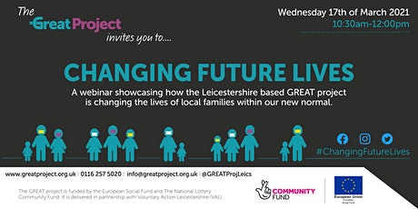 Changing Future Lives: GREAT Webinar tickets