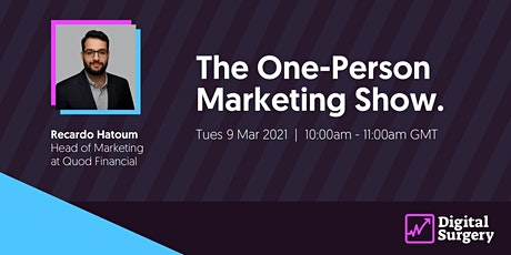 Digital Surgery: The One-Person Marketing Show tickets