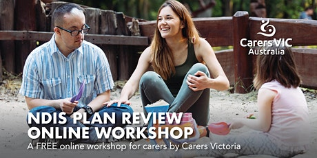Carers Victoria NDIS Plan Review Online Workshop #7816 tickets