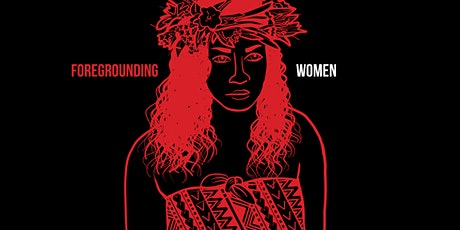 "VAKA Speaker Series- ""FOREGROUNDING WOMEN"" Indigenous Women Talk Work tickets"