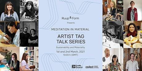 Artist Tag Talk Vol. 01 - Meditation in Material | Sustainability tickets