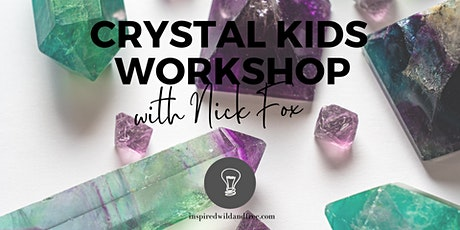 Crystal Kids Workshop With Nick Fox tickets
