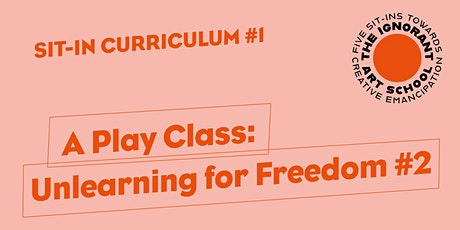 A Play Class: Unlearning for Freedom #2 tickets