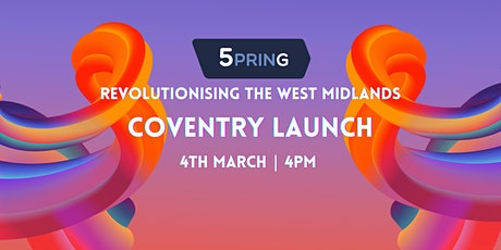 5PRING - Revolutionising the West Midlands - Coventry tickets