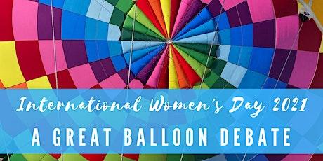 International Women's Day 2021 | A Great Balloon Debate tickets