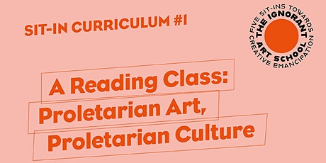 A Reading Class: Proletarian Art, Proletarian Culture tickets