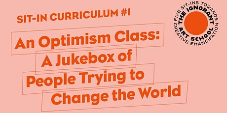 An Optimism Class: A Jukebox of People Trying to Change the World tickets