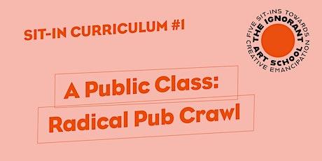 A Public Class: Radical Pub Crawl entradas