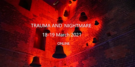 (Online) TRAUMA AND NIGHTMARE Conference tickets