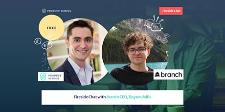 Fireside Chat with Branch CEO, Dayton Mills tickets