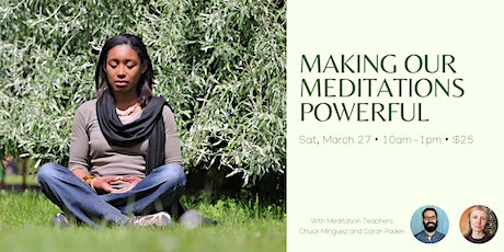 Making Our Meditations Powerful: an online workshop tickets