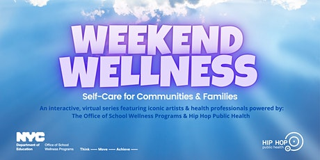 Weekend Wellness: Self-Care for Communities & Families - Community Immunity tickets