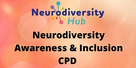 Neurodiversity Awareness & Inclusion CPD Tickets