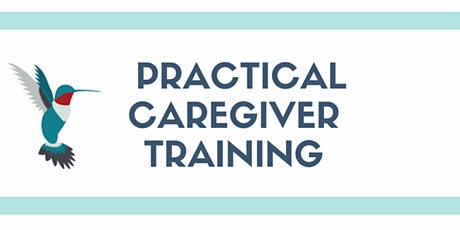 Practical Caregiver Training - 5 Week Virtual Workshop Series tickets