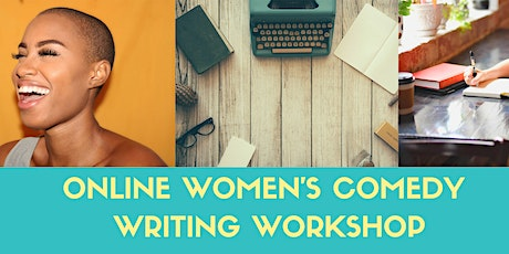 How to Write Comedy for Stand up, Sketches & More - Women's Workshop tickets
