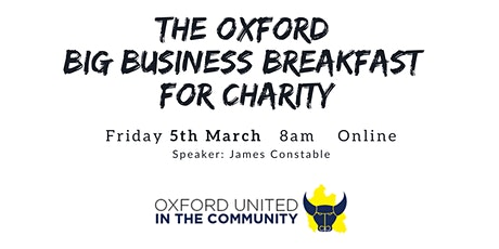 The Oxford Big Business Breakfast for Charity - Friday 5th March 2021 tickets