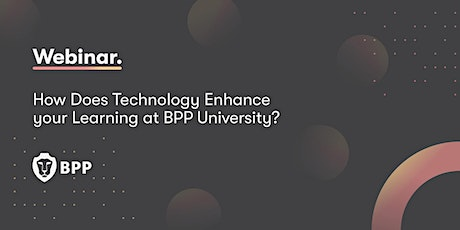 How does technology enhance your learning BPP University? tickets
