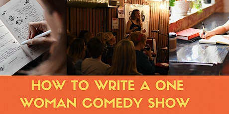 EXCLUSIVE - How to Write a One Woman Comedy Show 6 Week Course tickets
