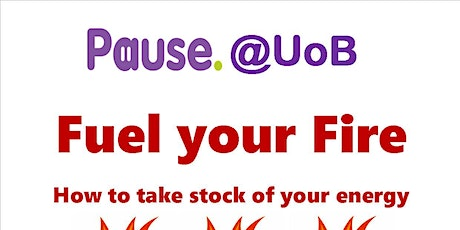 Fuel your Fire with Pause@UoB tickets