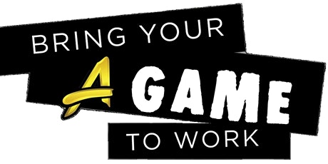 """Bring Your """"A"""" Game to Work: Workplace Ethic Workshop tickets"""
